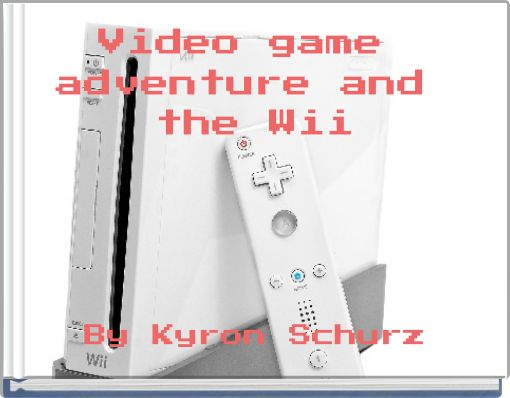 Video game adventure and the Wii