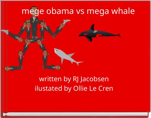mege obama vs mega whale