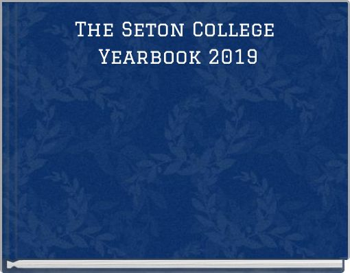 The Seton College Yearbook 2019