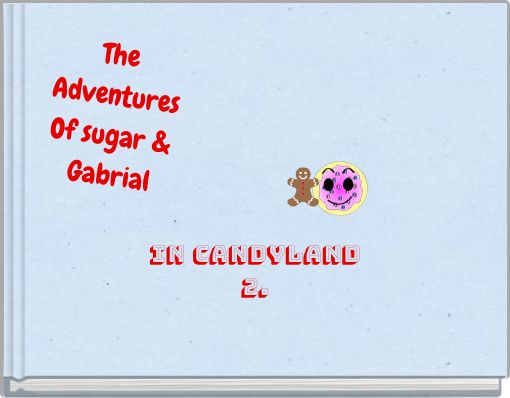 The Adventures Of sugar & Gabrial