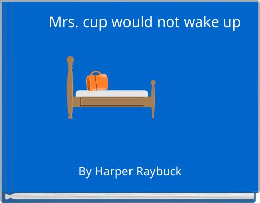 Mrs. cup would not wake up