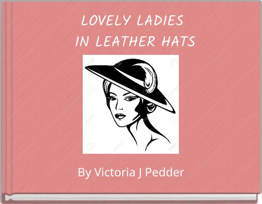 LOVELY LADIES IN LEATHER HATS