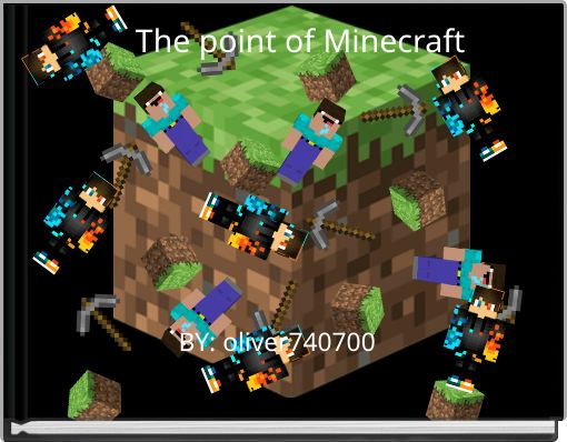 The point of Minecraft
