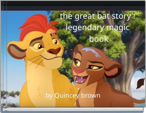 the great bat story : legendary magic book