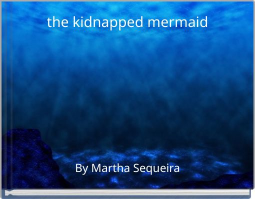 the kidnapped mermaid