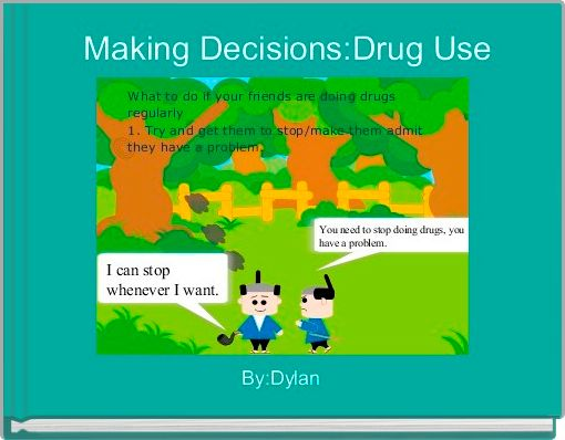 Making Decisions:Drug Use