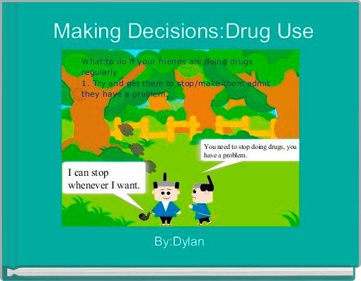 Making Decisions:Drug Use