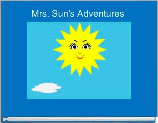 Mrs. Sun's Adventures