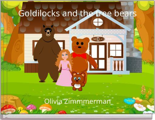 Goldilocks and the tree bears
