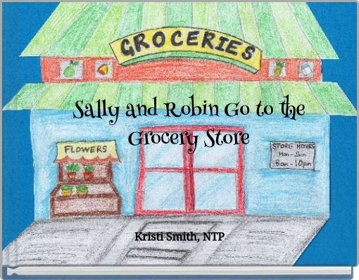 Sally and Robin Go to the Grocery Store