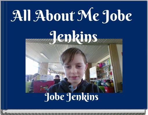All About Me Jobe Jenkins