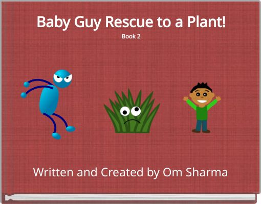 Baby Guy Rescue to a Plant!Book 2