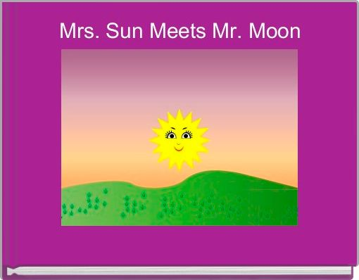 Mrs. Sun Meets Mr. Moon