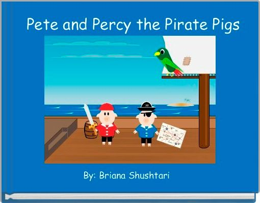 Pete and Percy the Pirate Pigs