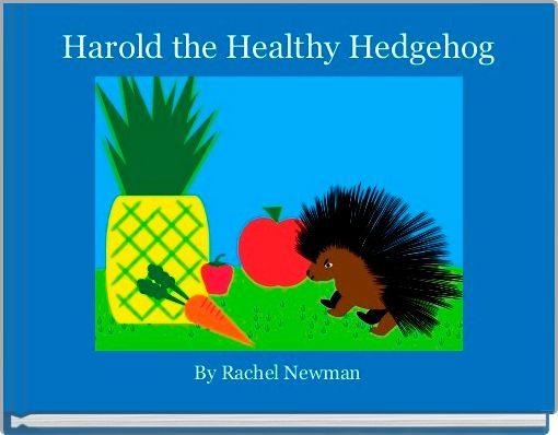 Harold the Healthy Hedgehog