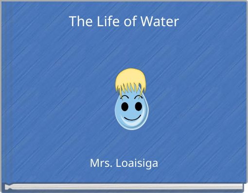 The Life of Water