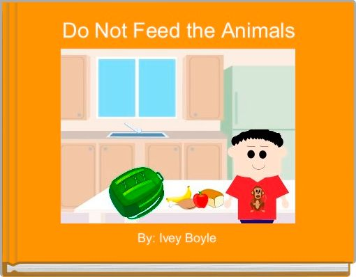 Do Not Feed the Animals
