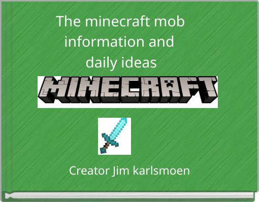 The minecraft mob information and daily ideas