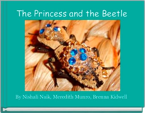 The Princess and the Beetle