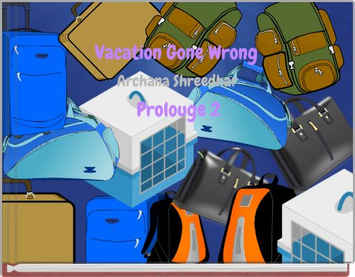 Vacation Gone Wrong Prolouge 2