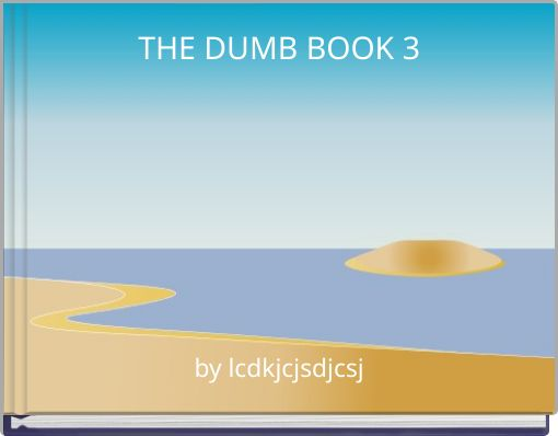 THE DUMB BOOK 3