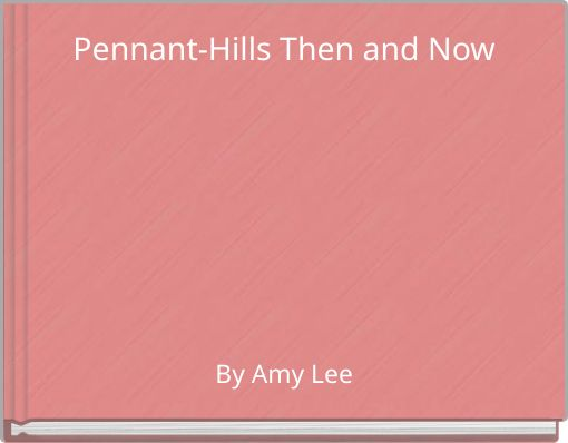 Pennant-Hills Then and Now