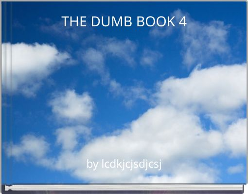 THE DUMB BOOK 4