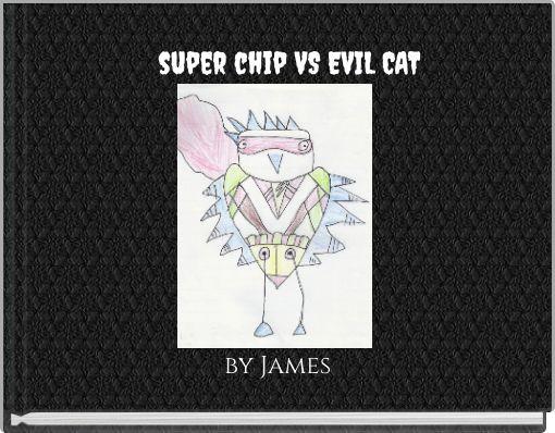 super chip VS EVIL CAT