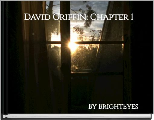 David Griffin: Chapter 1