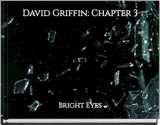 David Griffin: Chapter 3