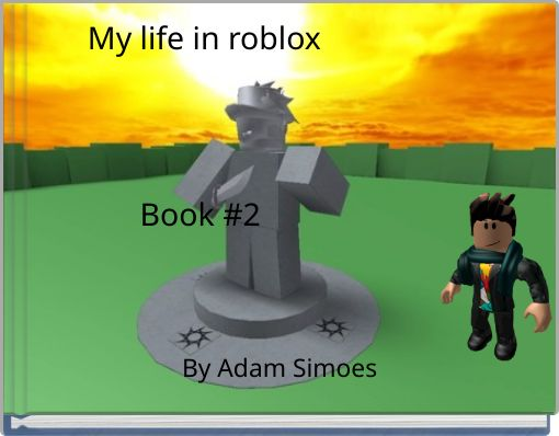 My life in robloxBook #2
