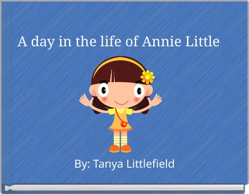 A day in the life of Annie Little
