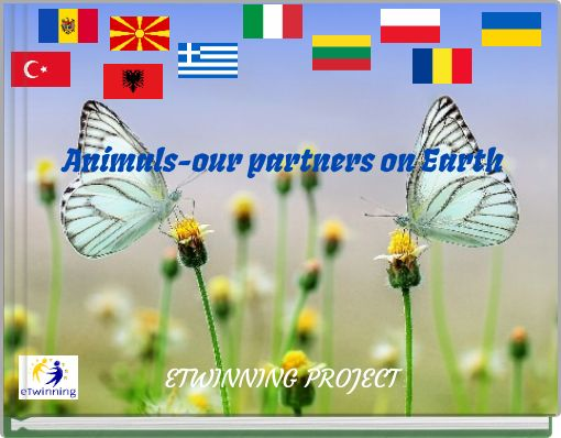 Animals-our partners on Earth