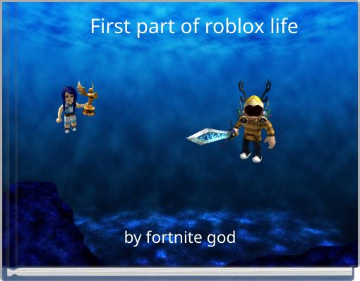 First part of roblox life