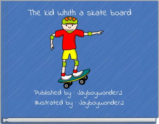 The kid Whith a skate board
