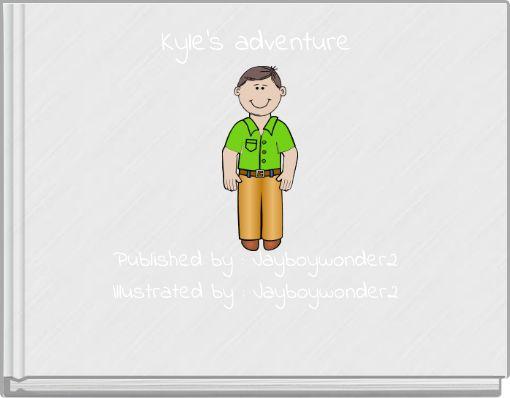 Kyle's adventure