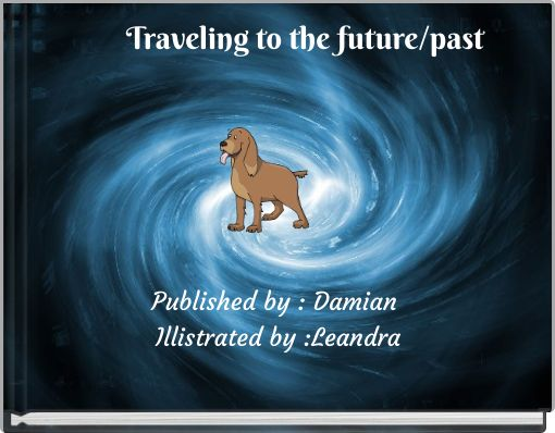 Traveling to the future/past