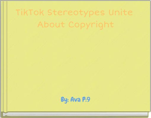 TikTok Stereotypes Unite About Copyright