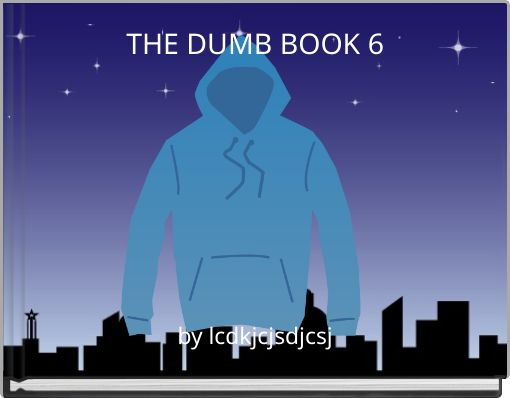 THE DUMB BOOK 6