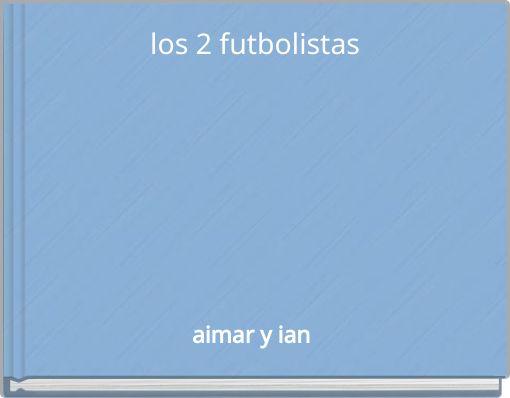 los 2 futbolistas
