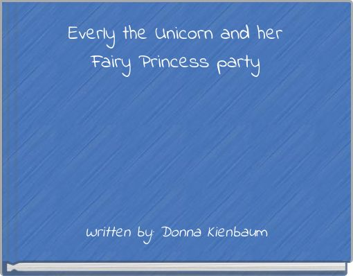 Everly the unicorn & her fairy princess party