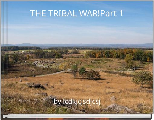 THE TRIBAL WAR!Part 1