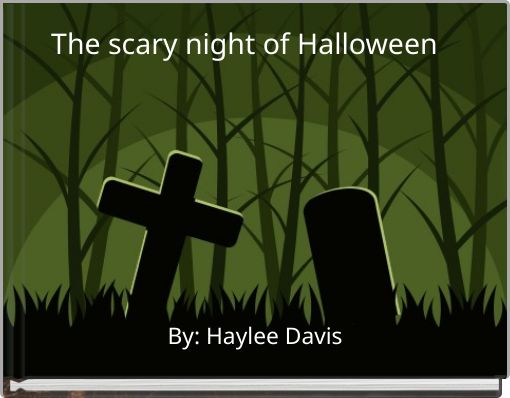 The scary night of Halloween
