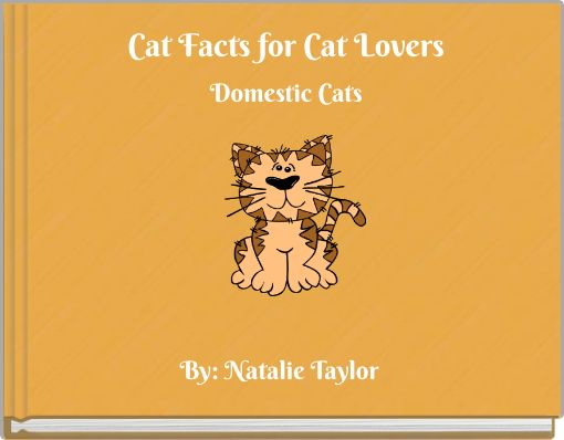 Cat Facts for Cat Lovers Domestic Cats
