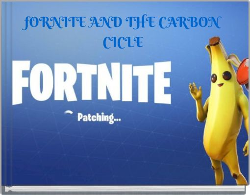 fORNITE AND THE CARBON CICLE