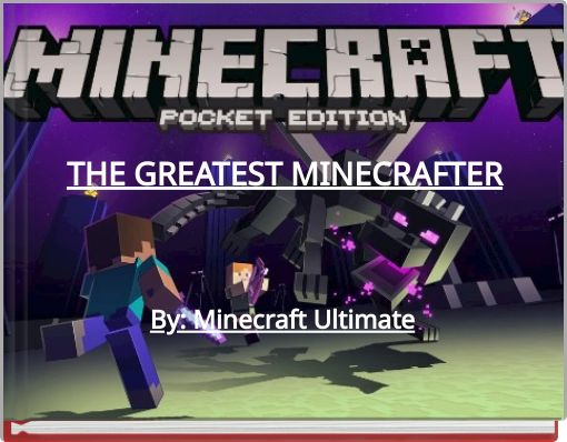 THE GREATEST MINECRAFTER