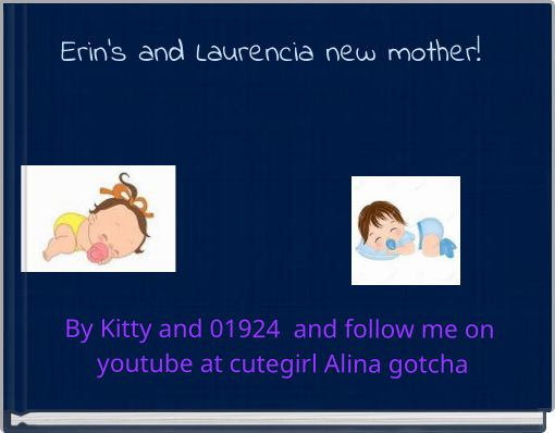 Erin's and Laurencia new mother!