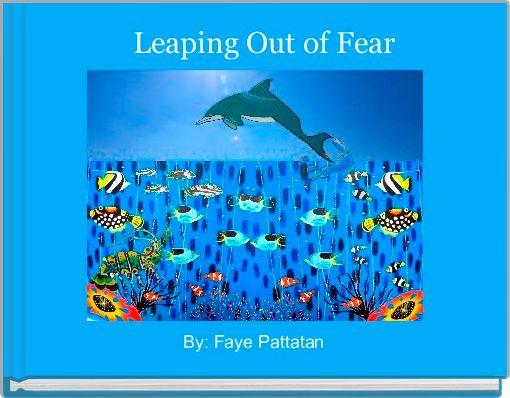 Leaping Out of Fear