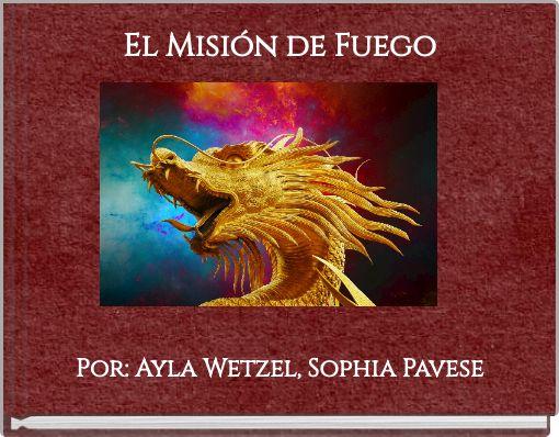 El Misión de Fuego