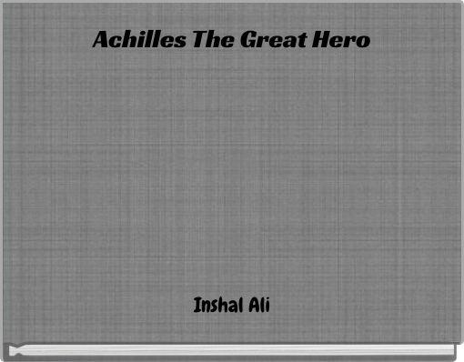 Achilles The Great Hero